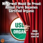 Mr. Orwell Would Be Proud: Animal Farm Becomes Certified Organic