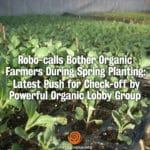 Robo-Calls Bother Organic Farmers During Spring Planting: