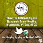 Follow the National Organic Standards Board Meeting in Louisville, KY #NOSB