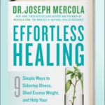 Dr. Mercola's New Book: Effortless Healing