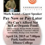 Town Hall Meeting: Pay Now or Pay Later — We Can't Afford Not to Eat Organic Food