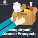 Busting (Organic) Corporate Propaganda