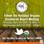 Follow the National Organic Standards Board Meeting in Washington, DC #NOSB