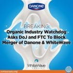 Danone's Acquisition of WhiteWave Foods Could Harm Ethical Dairy Farmers and Consumers