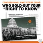 "Congressional GMO Voters Guide: Who Sold Out the ""Right to Know"""