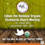 Follow the National Organic Standards Board Meeting in St. Louis, MO #NOSB