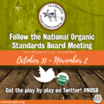 Follow the National Organic Standards Board Meeting in Jacksonville, FL #NOSB