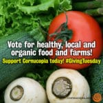 Your Authentic Food/Farmers in Peril: Double Your Donation – Protect Organics! [Giving Tuesday]