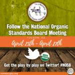 Follow the National Organic Standards Board Meeting in Tucson, AZ #NOSB