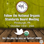 Follow the National Organic Standards Board Meeting in Pittsburgh, PA #NOSB